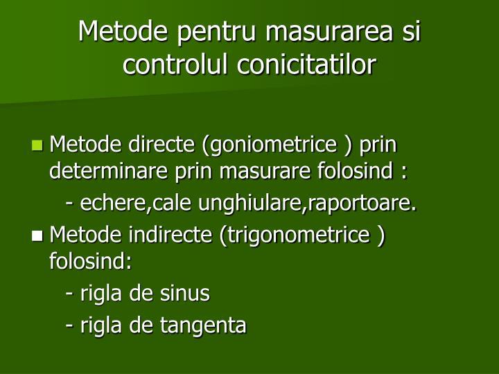 Metode pentru masurarea si controlul conicitatilor