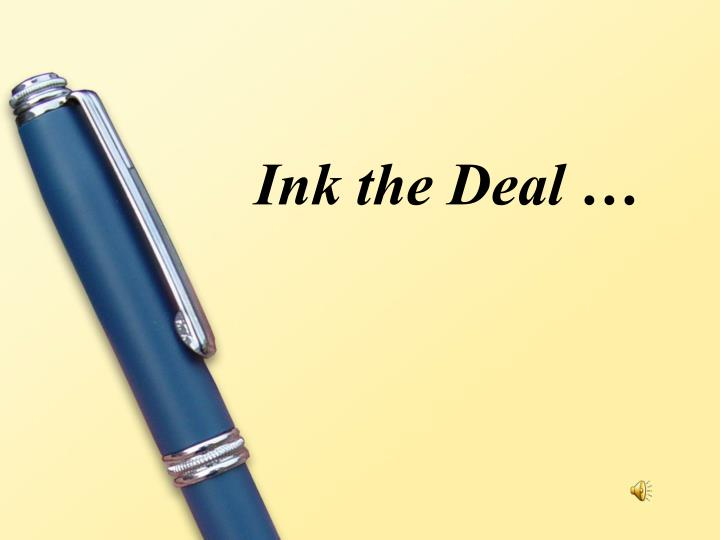Ink the deal