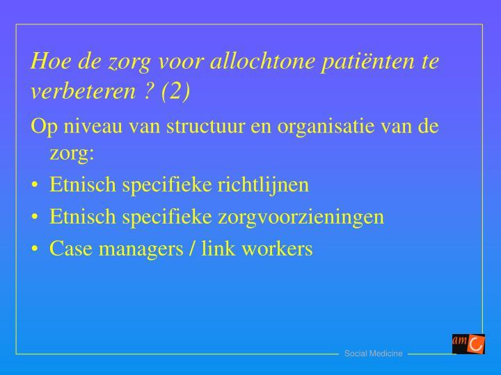 Op niveau van structuur en organisatie van de zorg: