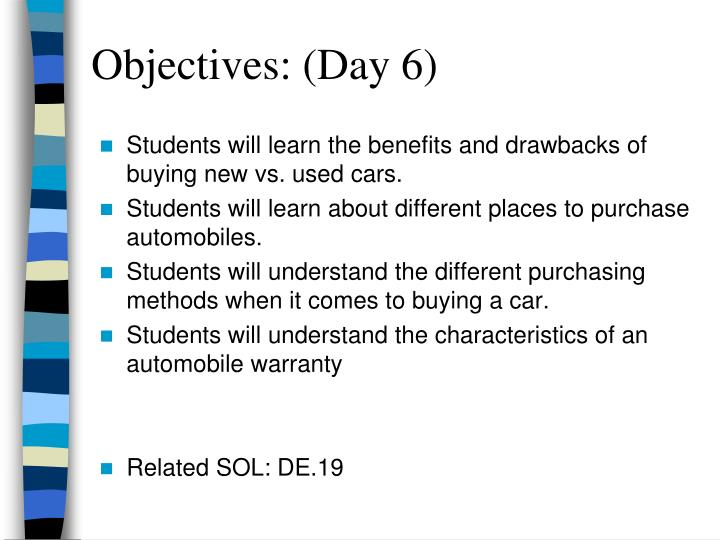 Objectives: (Day 6)