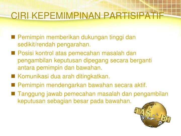 CIRI KEPEMIMPINAN PARTISIPATIF