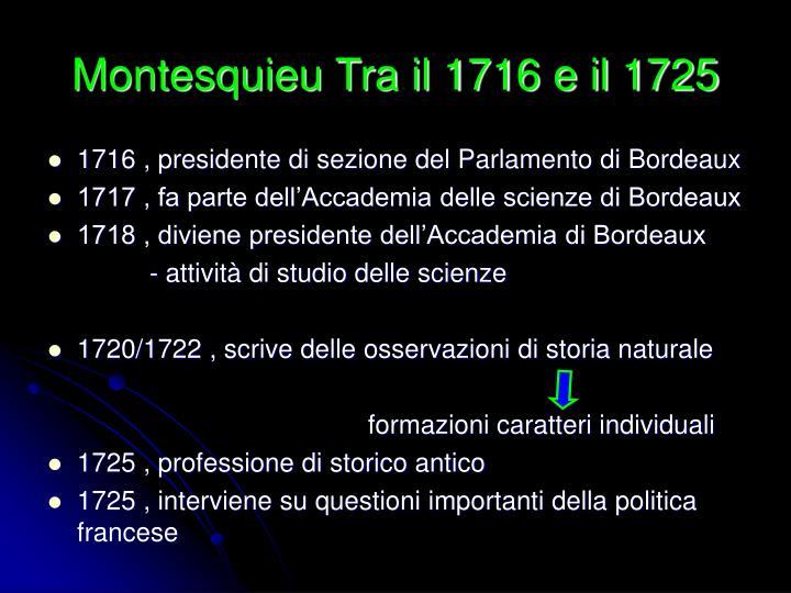 Montesquieu Tra il 1716 e il 1725
