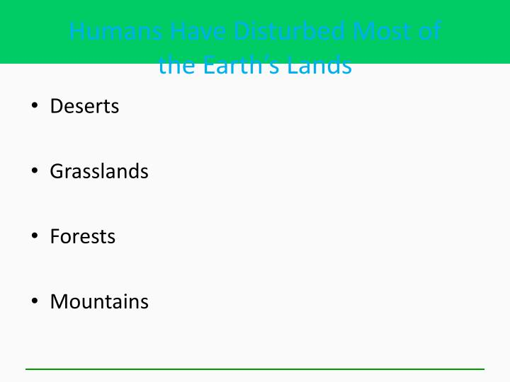 Humans Have Disturbed Most of