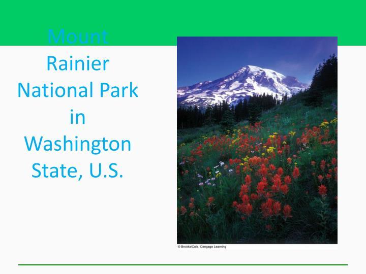 Mount Rainier National Park in Washington State, U.S.