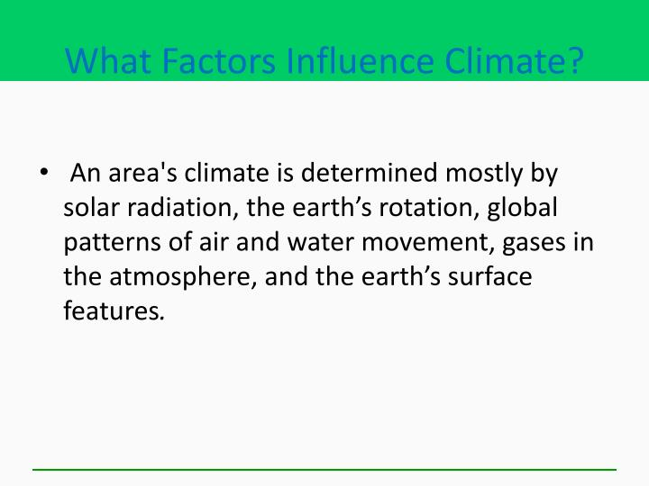 What Factors Influence Climate?