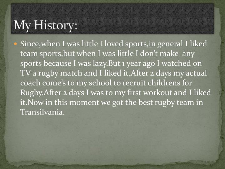My History:
