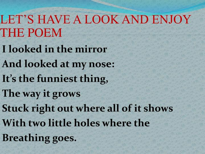 LET'S HAVE A LOOK AND ENJOY THE POEM