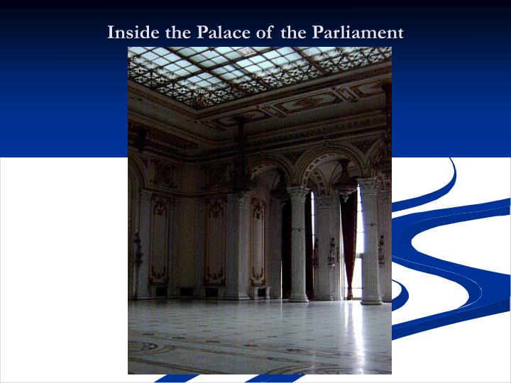 Inside the Palace of the Parliament