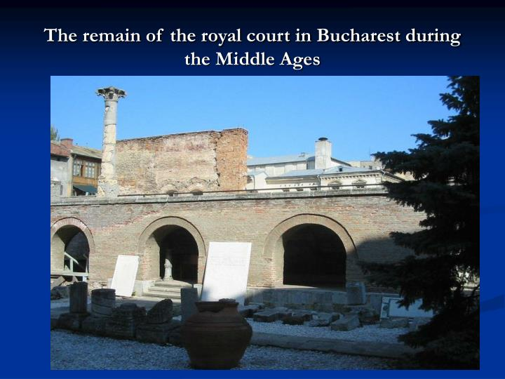 The remain of the royal court in Bucharest during the Middle Ages