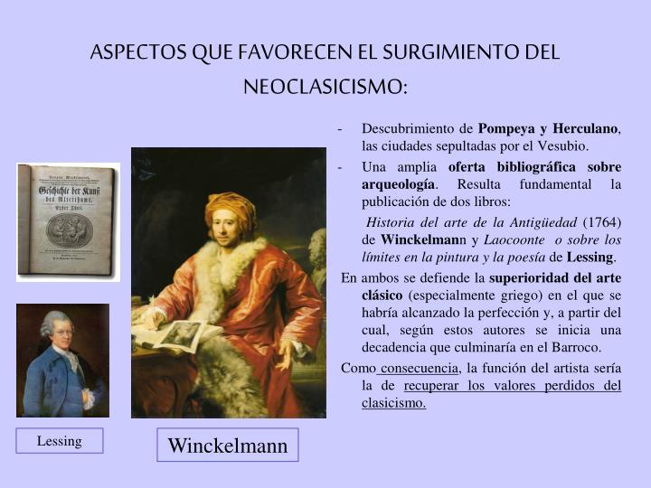 ASPECTOS QUE FAVORECEN EL SURGIMIENTO DEL NEOCLASICISMO: