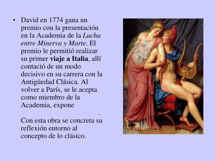 David en 1774 gana un premio con la presentación en la Academia de la