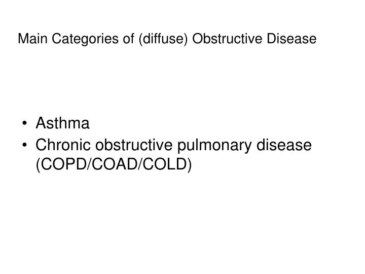 Main Categories of (diffuse) Obstructive Disease