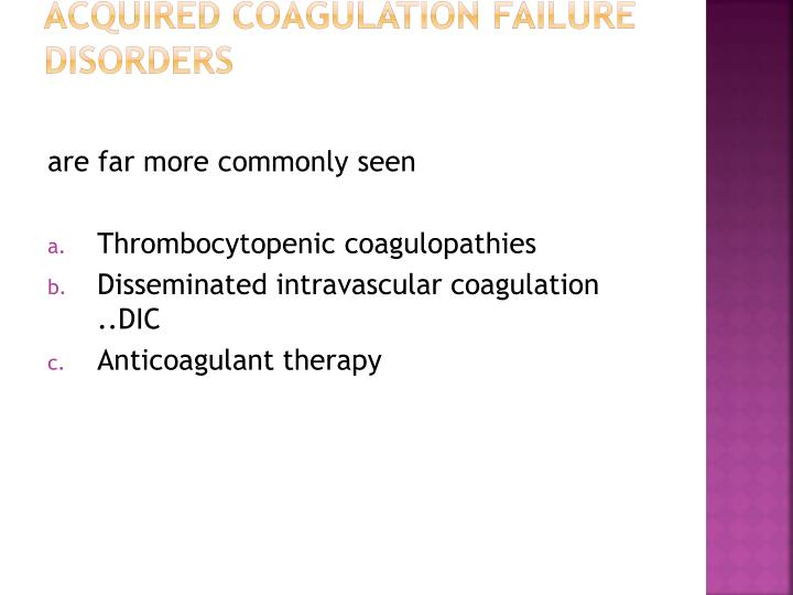 Acquired coagulation failure disorders