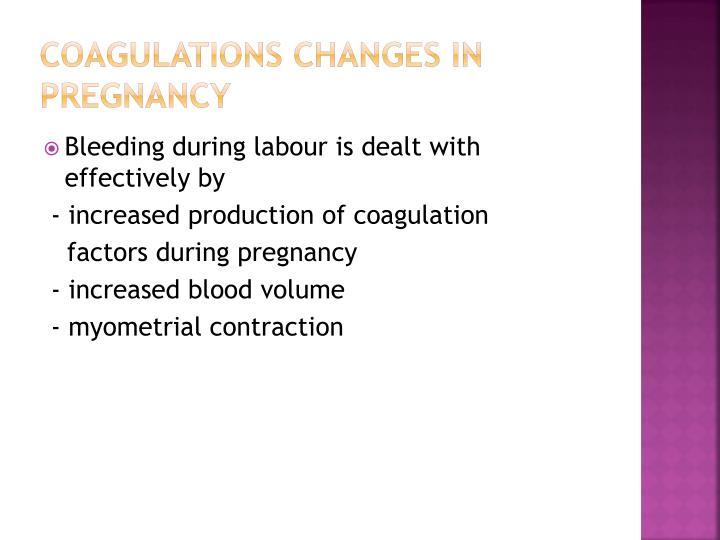 Coagulations changes in pregnancy