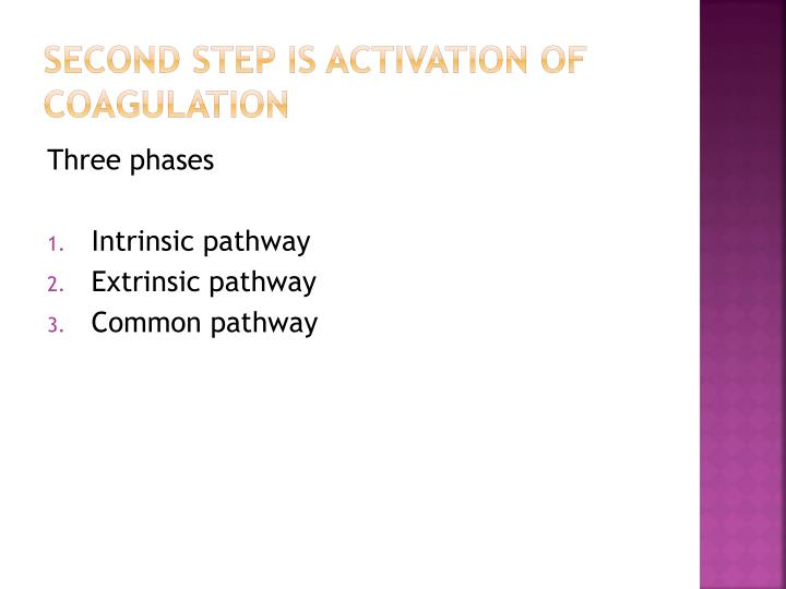 Second step is activation of coagulation