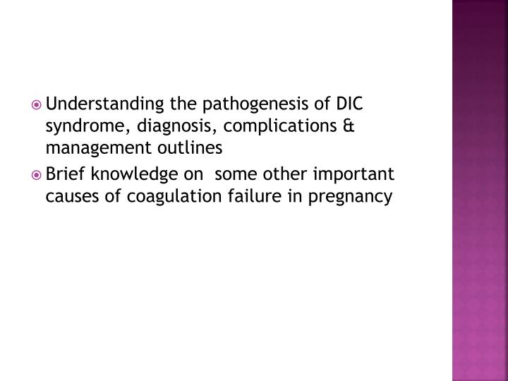 Understanding the pathogenesis of DIC syndrome, diagnosis, complications & management outlines