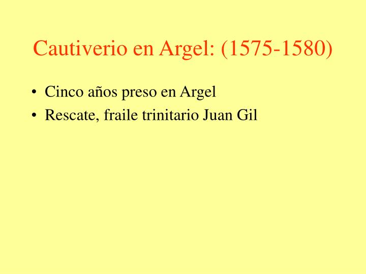 Cautiverio en Argel: (1575-1580)