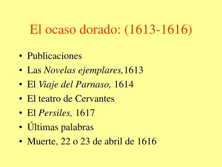 El ocaso dorado: (1613-1616)