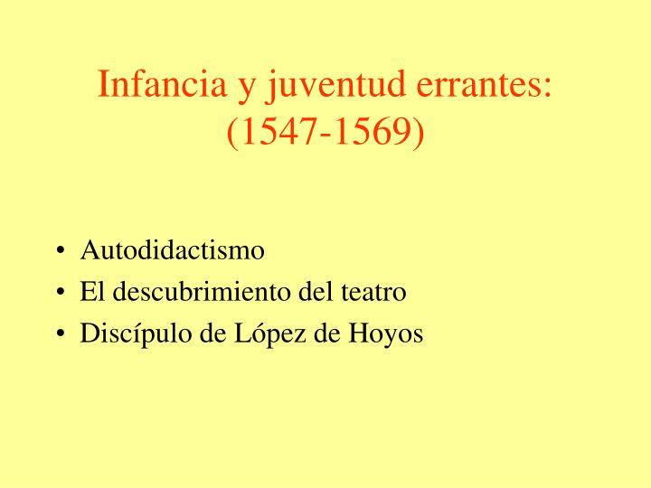 Infancia y juventud errantes: (1547-1569)
