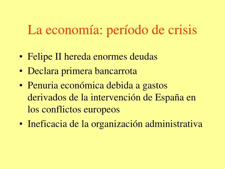 La economía: período de crisis