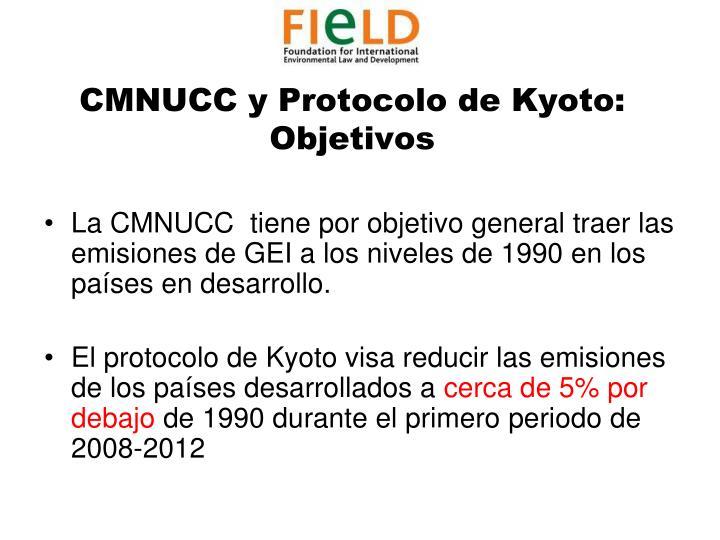 CMNUCC y Protocolo de Kyoto: Objetivos