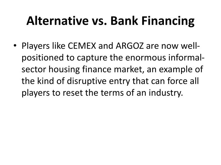 Alternative vs. Bank Financing