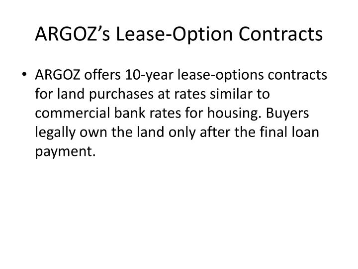 ARGOZ's Lease-Option Contracts
