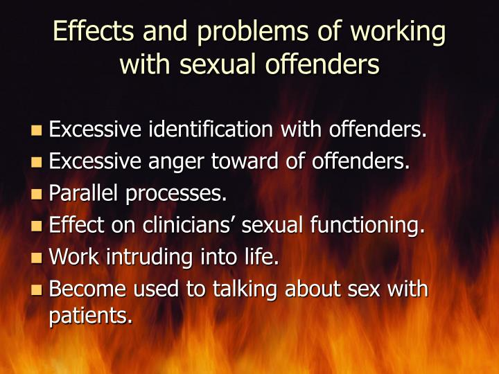 Effects and problems of working with sexual offenders