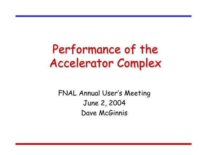 Performance of the accelerator complex