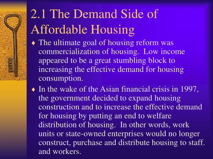 2.1 The Demand Side of Affordable Housing