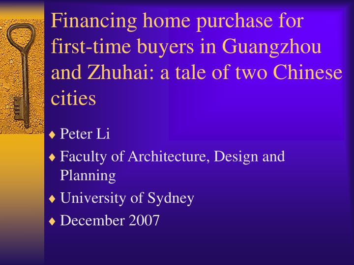 Financing home purchase for first time buyers in guangzhou and zhuhai a tale of two chinese cities