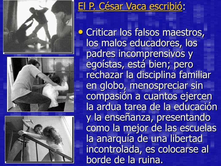 El P. César Vaca escribió