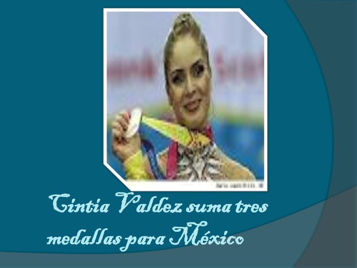 Cintia Valdez suma tres medallas para México