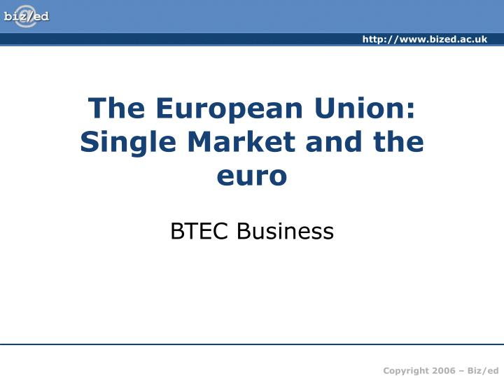 The european union single market and the euro