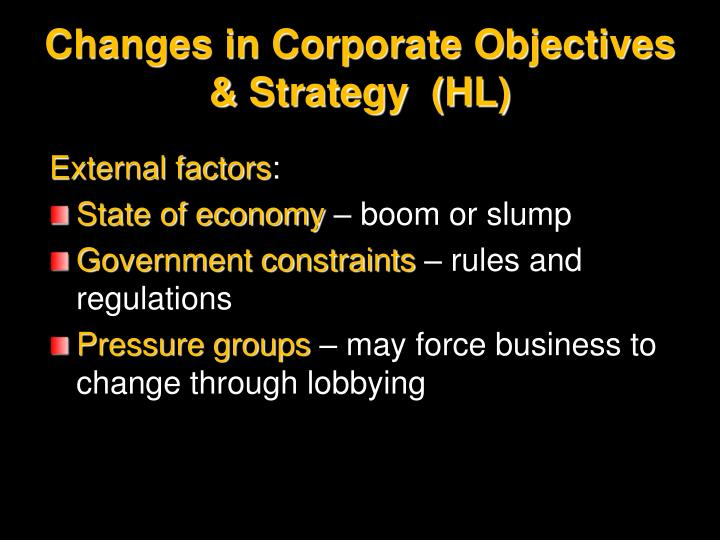 Changes in Corporate Objectives & Strategy  (HL)