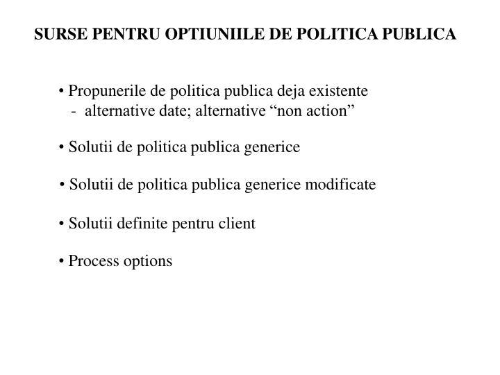 SURSE PENTRU OPTIUNIILE DE POLITICA PUBLICA