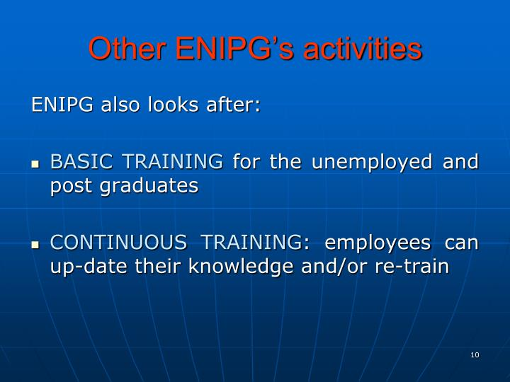 Other ENIPG's activities