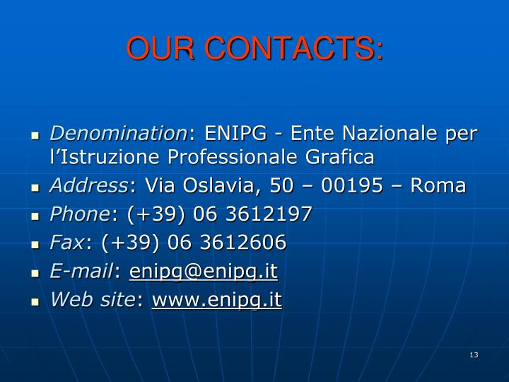 OUR CONTACTS: