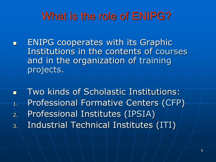 What is the role of ENIPG?