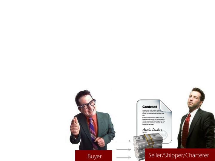 Seller/Shipper/Charterer