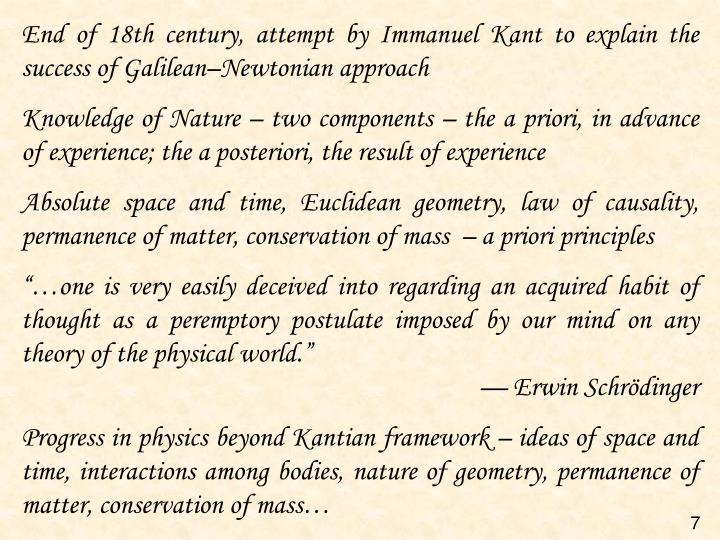 End of 18th century, attempt by Immanuel Kant to explain the success of Galilean–Newtonian approach