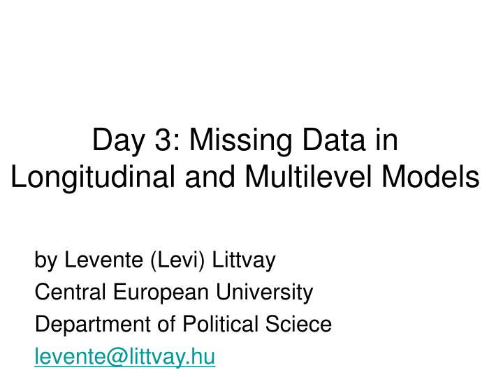 Day 3 missing data in longitudinal and multilevel models