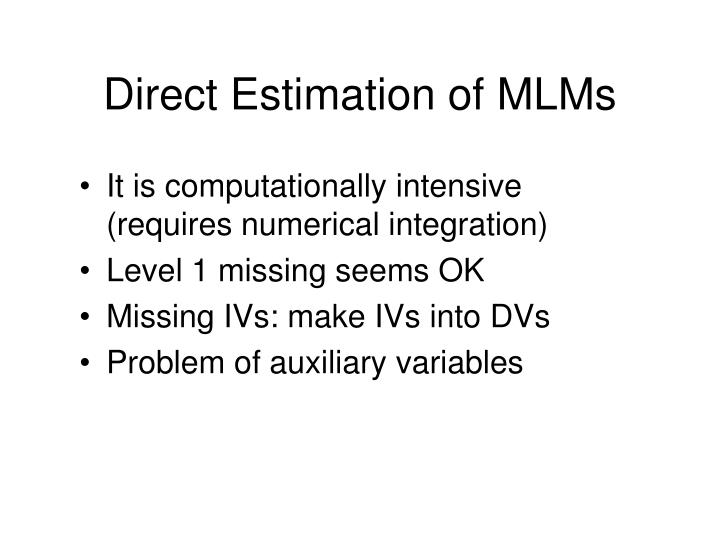 Direct Estimation of MLMs