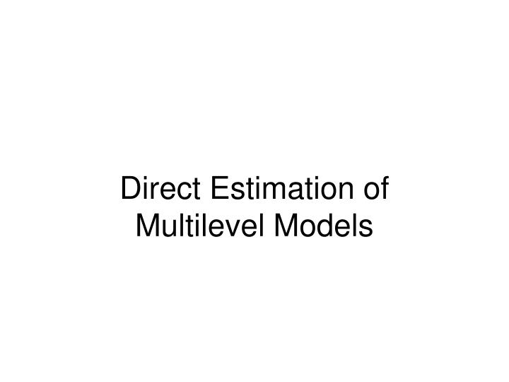 Direct Estimation of