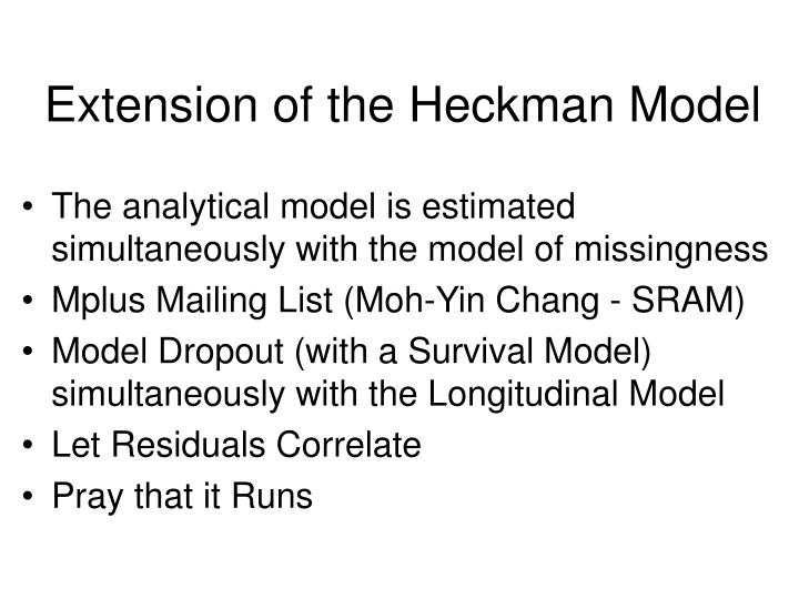 Extension of the Heckman Model