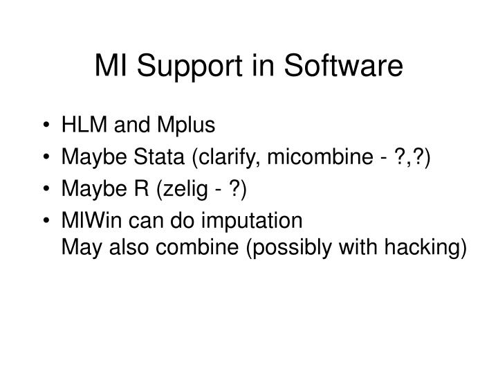 MI Support in Software