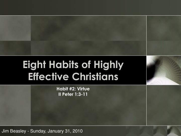 Eight habits of highly effective christians