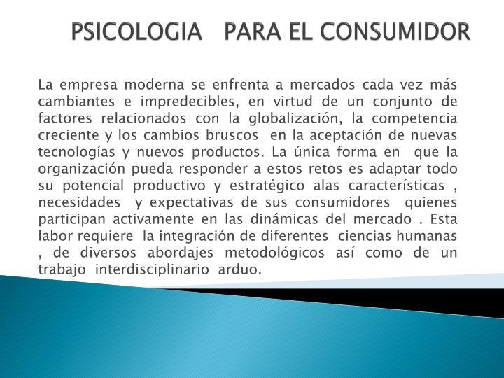 PSICOLOGIA   PARA EL CONSUMIDOR