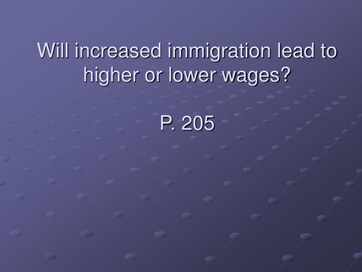 Will increased immigration lead to higher or lower wages?