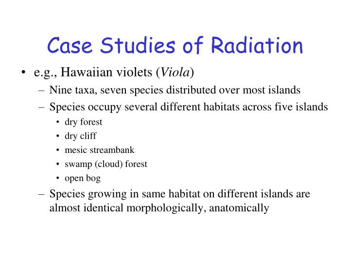 Case Studies of Radiation